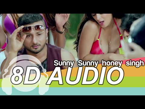 Sunny Sunny 8D Audio Song - Yaariyan | YO YO HONEY SINGH | NEHA KAKKAR | Bass Boosted