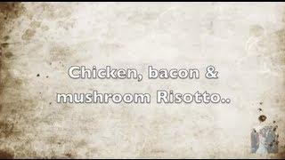 Chicken, Bacon & Mushroom Risotto..