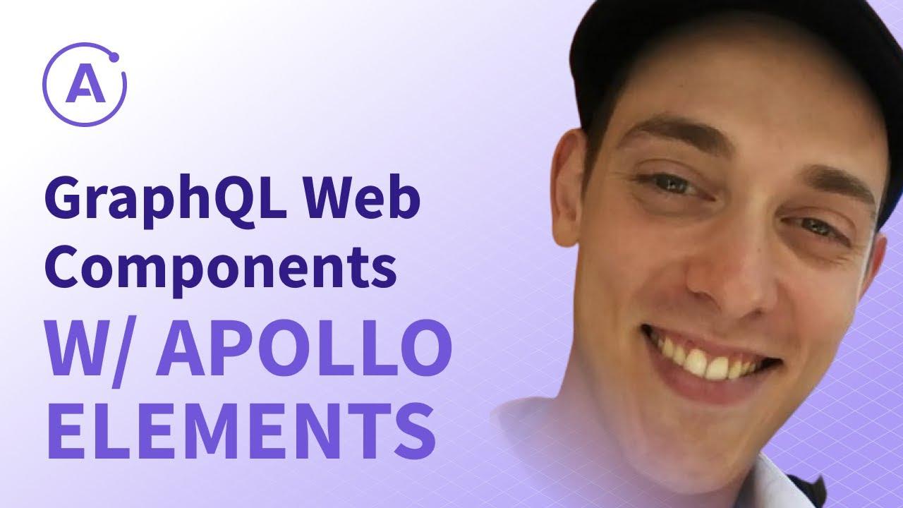 GraphQL Web Components with Apollo Elements