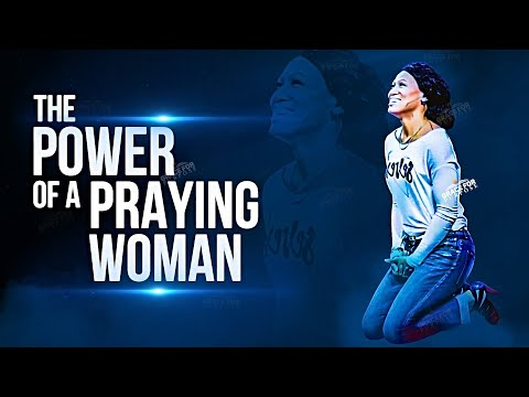 Keep Praying Woman Of God | A Praying Woman Is Powerful!