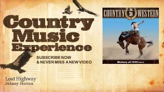 Johnny Horton - Lost Highway - Country Music Experience YouTube Videos