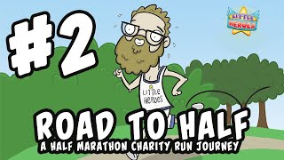Road To Half - A Half Marathon Charity Run Journey - #2