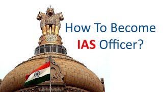 How to Become IAS Officer? UPSC IAS IPS AKS