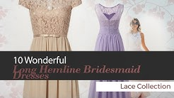 10 Wonderful Long Hemline Bridesmaid Dresses Lace Collection