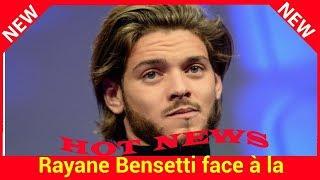 Rayane Bensetti face à la tristesse d