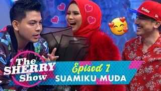 [FULL] The Sherry Show (2020) | Episod 1 - Suamiku Muda