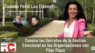 Conoce los Secretos de la Gestion Emocional en las Organizaciones con Pilar Plaza.