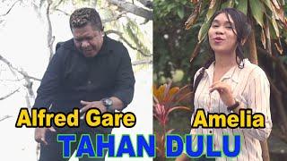Download Mp3 Terbaru 2021 TAHAN DULU Amelia ft Alfred Gare