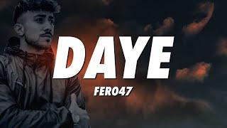 Fero47 - Daye (Lyrics)
