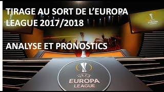 Tirage au sort Europa League 2017/2018   Analyse et pronostics pour les clubs français