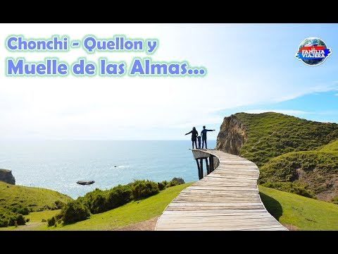 Chonchi, Quellon y Muelle de las Almas - Chiloe Chile