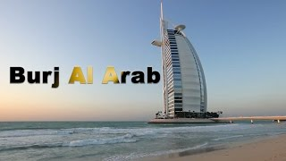 Burj Al Arab Dubai - United Arab Emirates - The World's Most Luxurious Hotel