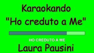 Karaoke Italiano - Ho creduto a me - Laura Pausini (Testo )