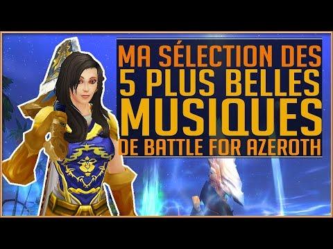 MA SELECTION DES 5 PLUS BELLES MUSIQUES DE BATTLE FOR AZEROTH