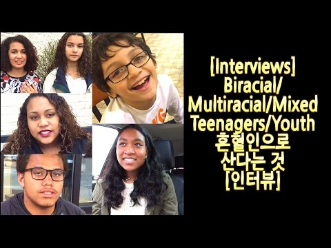 [Interviews] Being Biracial/Multiracial/Mixed Teenagers/Youth in USA 혼혈인으로 산다는 것 (백인혼혈/흑인혼혈)