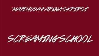 Screaming School - Mati Muda Karena Skripsi