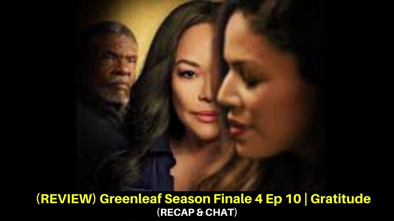 Download (REVIEW) Greenleaf Season Finale 4 Ep 10 | Gratitude (recap, chat, theories)