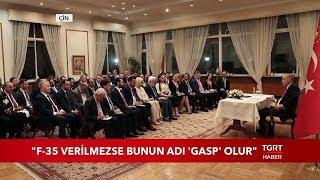 """Cumhurbaşkanı Erdoğan: """"F-35 Verilmezse Bunun Adı 'Gasp' Olur"""""""