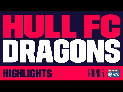 Highlights | Hull FC Vs Catalans Dragons 2020 Super League Round 5