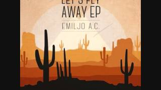 Emiljo A.C. - Fly Away (Feat. Syncopad, The Words)