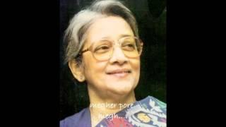 megher pore megh jomechhey... Suchitra Mitra