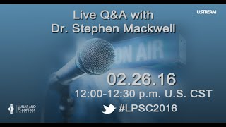 47th Lunar and Planetary Science Conference Q&A with Dr. Stephen Mackwell