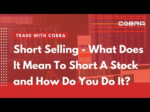 Short Selling - What Does It Mean To Short A Stock and How Do You Do It?