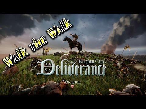 Walking the Walk - Kingdom Come: Deliverance