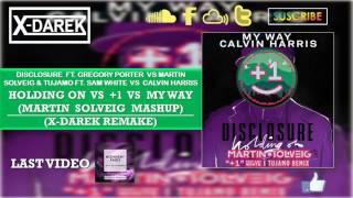 Holding On Vs +1 Vs My Way (Martin Solveig Mashup) (X-Darek Remake)