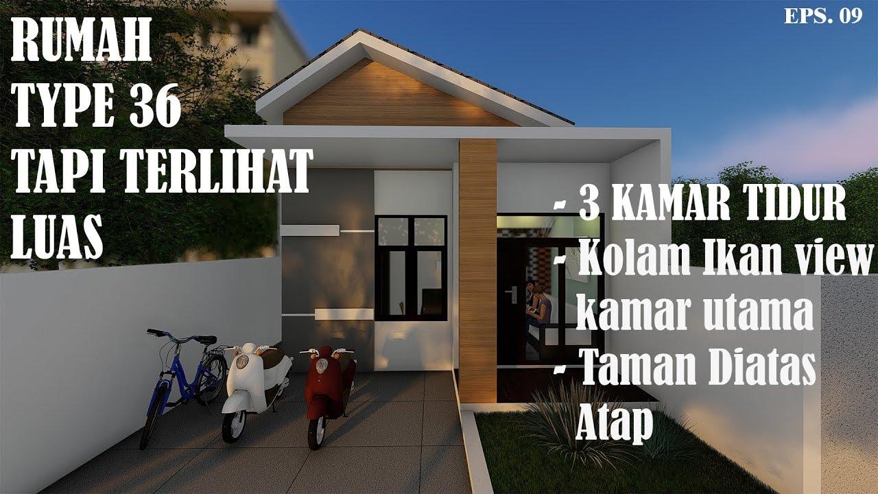 Rumah Type 36 Agar Terlihat Luas Dengan Adanya 3 Kamar Tidur Kolam Ikan Dan Taman Diatas Atap Youtube