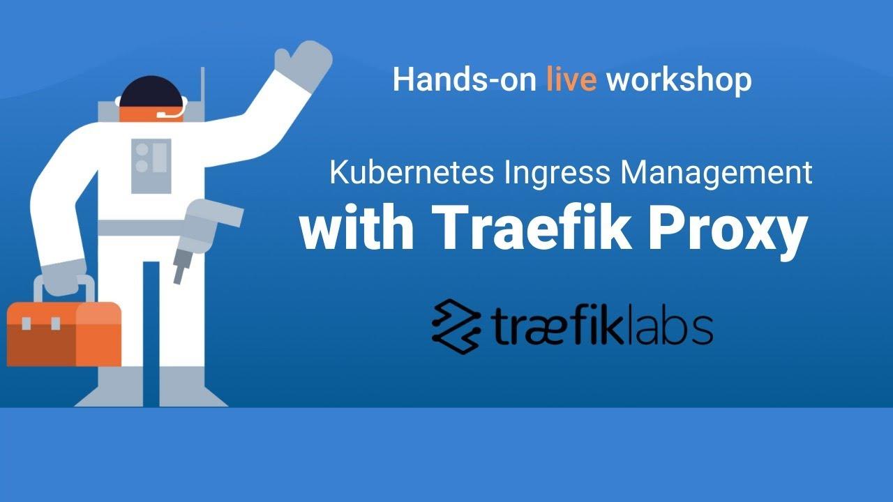 Kubernetes Ingress Management with Traefik Proxy