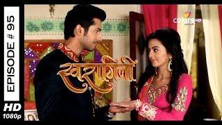 Swaragini - Full Episode 95 - With English Subtitles