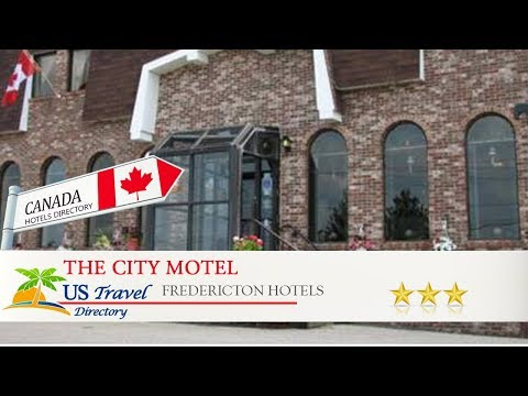 The City Motel - Fredericton Hotels, Canada