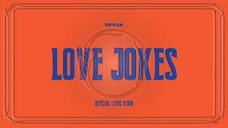 SIVIA - LOVE JOKES (OFFICIAL LYRIC VIDEO)
