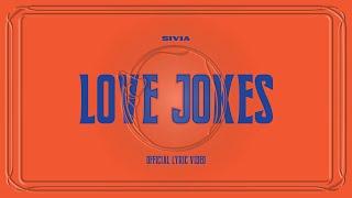 SIVIA - Love Jokes (Official Lyric Video)