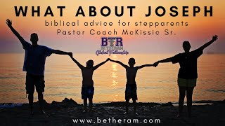 What About Joseph? // Be the Ram Global Fellowship // Biblical Advice for Stepparents