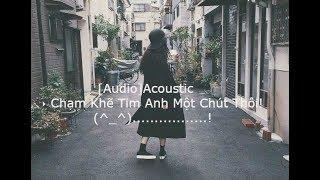 Acoustic Tháng 10 ‣ Chạm Khẽ Tim Anh Một Chút Thôi [Audio]