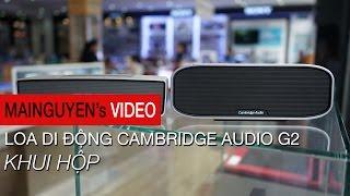 khui hop loa di dong cambridge audio g2 mini - wwwmainguyenvn