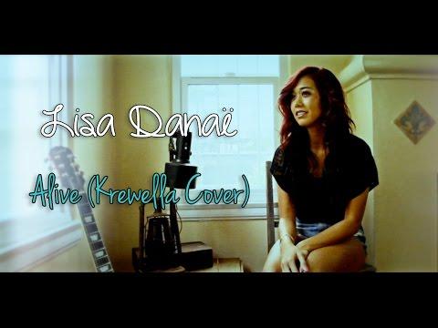 Lisa Danaë - Alive (Krewella Cover)