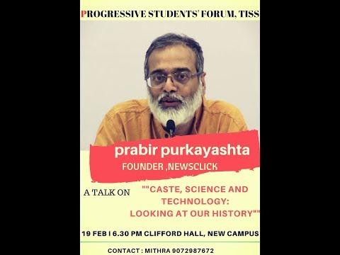 prabir purkayastha speaks on Caste, Science and Technology at TISS MumbaI