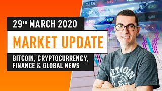 Bitcoin, Cryptocurrency, Finance & Global News - March 29th 2020
