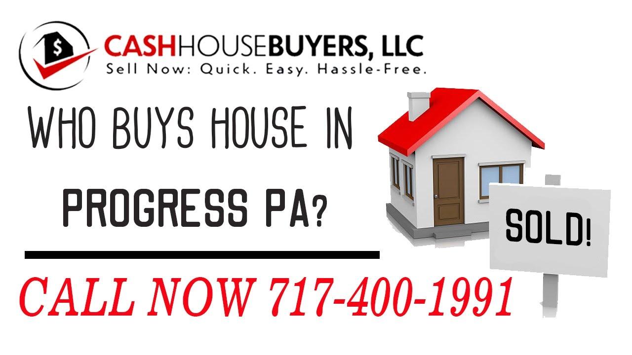 Who Buys Houses Progress PA | Call 7174001999 | We Buy Houses Company Progress PA