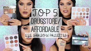 Top 5 Drugstore/Affordable Eyeshadow Palettes!