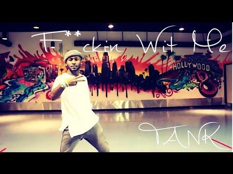 Tank - F**kin Wit Me Choreography