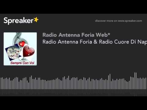 Radio Antenna Foria & Radio Cuore Di Napoli