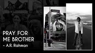 Pray For Me Brother   A.R. Rahman   BlaaZe