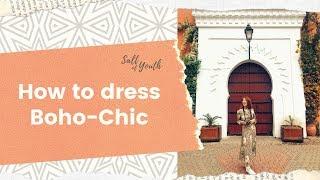 How to dress Boho-Chic | Gợi ý cách phối đồ Boho-Chic | Salt of Youth | Morocco Trip 2019