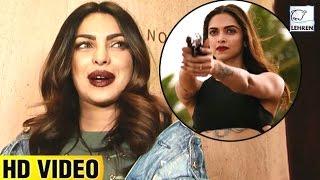 Priyanka Chopra's REACTION On Deepika Padukone's XXX: Return of Xander Cage | LehrenTV