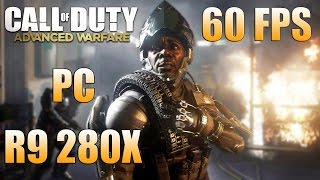 Call of Duty: Advanced Warfare - PC Gameplay / Benchmark - Core I5 4670K / R9 280X - Max Settings