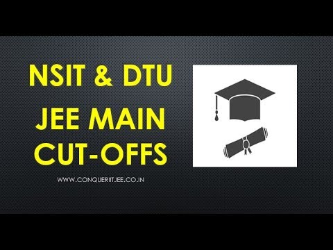 NSIT & DTU JEE MAIN marks cutoffs VS NITS